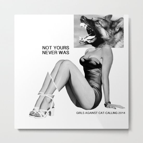 NOT YOURS NEVER WAS Metal Print