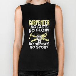 carpenter no cuts no glory no bruises no story carpenter Biker Tank