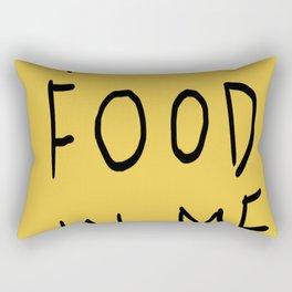 PuT FooD In ME Rectangular Pillow