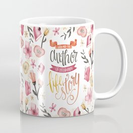 YOU ARE THE AUTHOR Coffee Mug