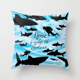 Home is where the sharks are! Throw Pillow