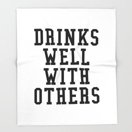 Drinks Well With Others Throw Blanket