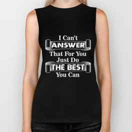Teacher T-Shirt I Can't Answer Funny Teacher Apparel Gift Biker Tank