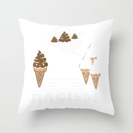 Say no to Racism White Brown Ice Cream Throw Pillow