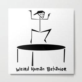 Weird Human Behavior - Trampoline Metal Print