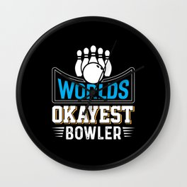 Worlds Okayest Bowler Funny Coworker Gift Wall Clock