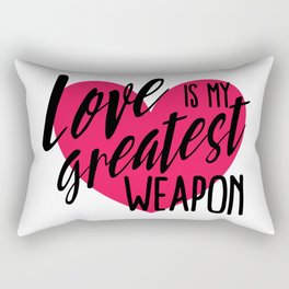 Love is My Greatest Weapon Rectangular Pillow