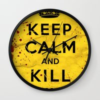kill bill Wall Clocks featuring Keep Calm and Kill Bill by SOULTHROW
