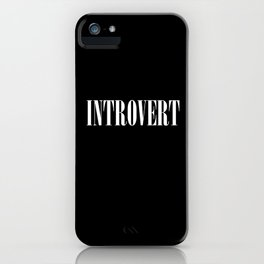Introvert iPhone Case