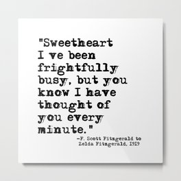 Thought of you every minute - Fitzgerald quote Metal Print