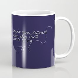 Words Were Different When They Lived Inside of You Coffee Mug