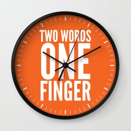 Two Words One Finger (Orange & White) Wall Clock