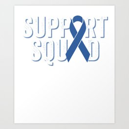 Support Squad | Colorectal Cancer Awareness Art Print