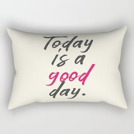 Today is a good day, positive vibes, thinking, happy life, smile, enjoy, sun, happiness, joy, free Rectangular Pillow