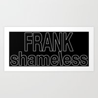 shameless Art Prints featuring shameless by Chroma