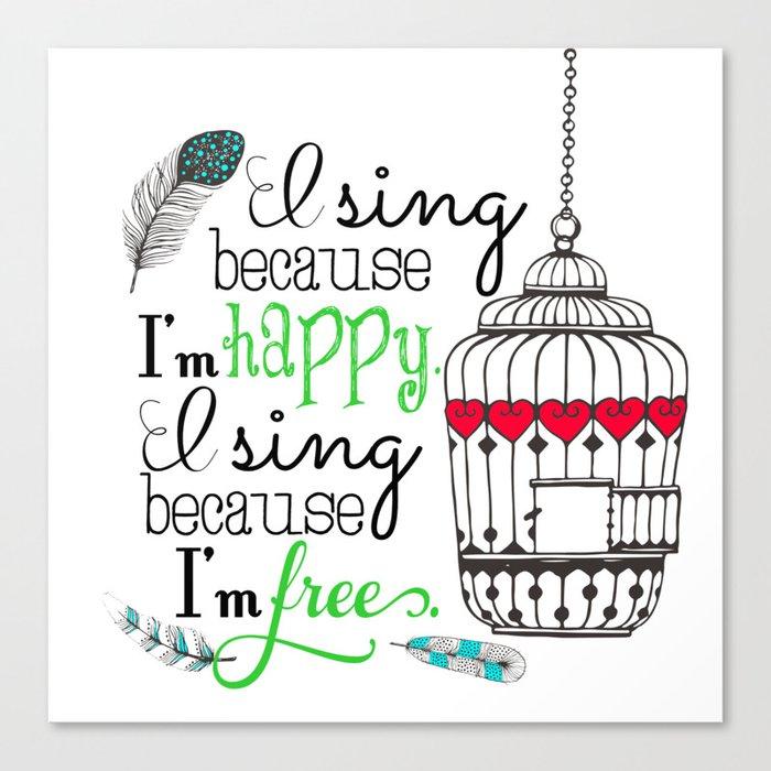Im happy because I'm a