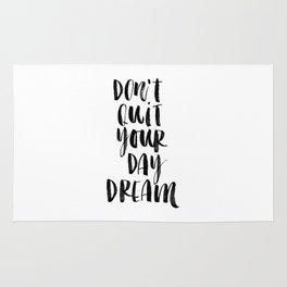Don't Quit Your Daydream black and white typography poster design home decor bedroom wall art Rug