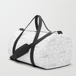 Girls Just Wanna Have Fun on White Duffle Bag