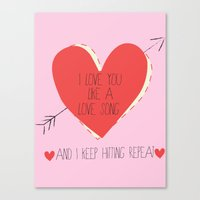 I Love You Like A Love Song  Canvas Print