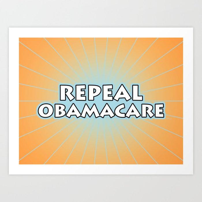 Repeal Obamacare Art Print