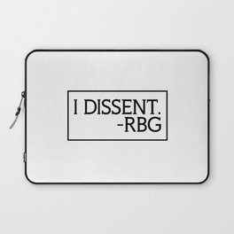 I Dissent, Ruth Bader Ginsburg, RBG, notorious RGB Laptop Sleeve