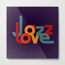 Love Jazz Metal Print