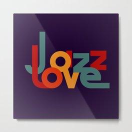Love Jazz Metal Print