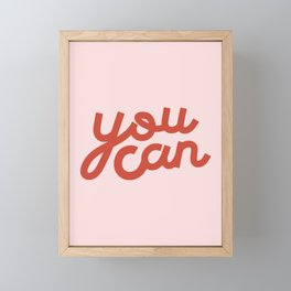 You Can Framed Mini Art Print