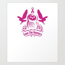 Save The Hooters Breast Cancer Owls Art Print
