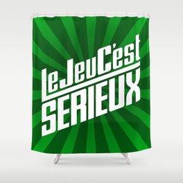 Le Jeu C'est Sérieux Shower Curtain