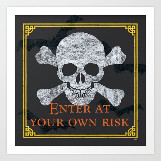 Enter at Your Own Risk Art Print