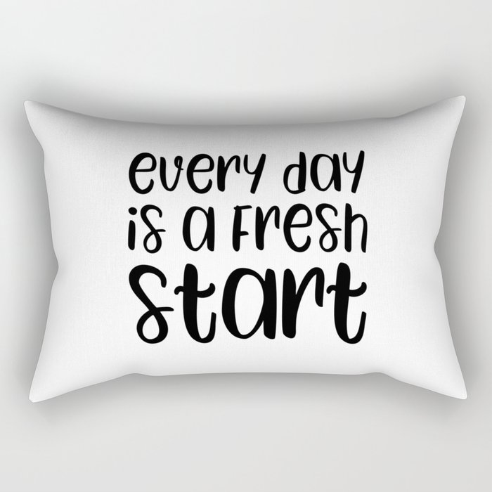 Every day is a fresh start motivational quote Rectangular Pillow