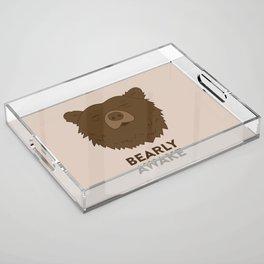 BEARLY AWAKE Acrylic Tray