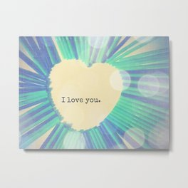 I love you Metal Print