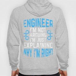 Engineer Gift I'm Not Arguing Engineering Present Hoody