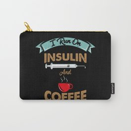 I Run On Insulin & Coffee Gift I Hypoglycemic Agent Carry-All Pouch