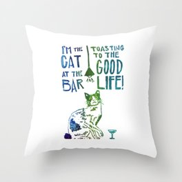 I'm The Cat At The Bar Throw Pillow