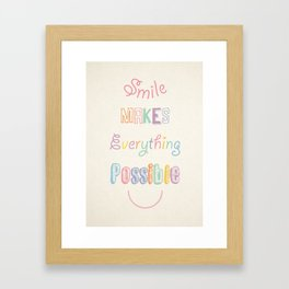 Smile makes everything possible Framed Art Print