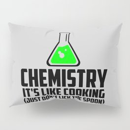 Chemistry funny quote Pillow Sham