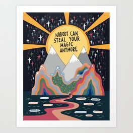 Nobody can steal your magic Art Print