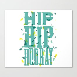Hip Hip Hooray Canvas Print