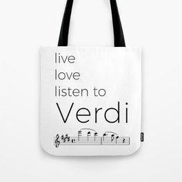 Live, love, listen to Verdi Tote Bag