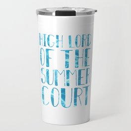High Lord of the Summer Court Travel Mug