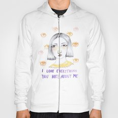 I love everything you hate about me Hoody