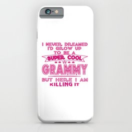 Super Cool GRAMMY is Killing It! iPhone Case