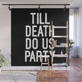 Till Death Do Us Party Music Quote Wall Mural