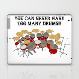 You Can Never Have Too Many Drums! Laptop & iPad Skin