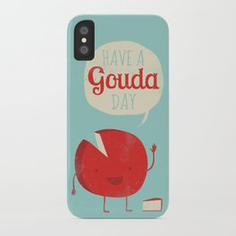 Have a Gouda Day iPhone Case