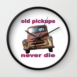 old pickups never die Wall Clock