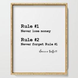 Rule No.1 Never lose money. Rule No.2 Never forget rule No.1. – Warren Buffett Serving Tray